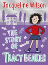 The Story of Tracy Beaker (eBook): Tracy Beaker Series, Book 1